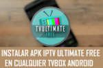 como instalar iptv ultimate free apk en tv box android 2018